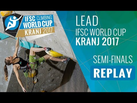 IFSC Climbing World Cup Kranj 2017 - Lead - Semi-Finals - Men/Women