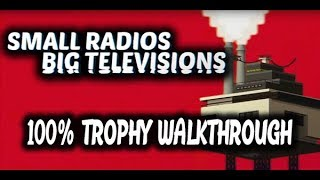 Small Radios, Big Televisions - 100% Trophy Walkthrough