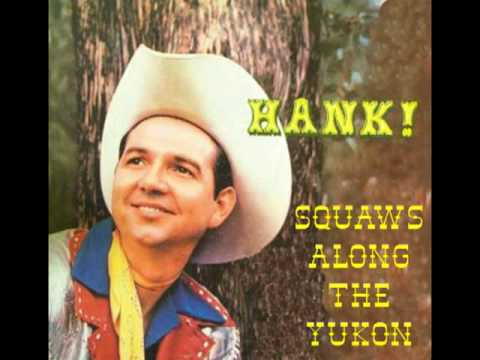 HANK THOMPSON - Squaws Along the Yukon (1958)