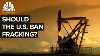 Should The U.S. Ban Fracking?