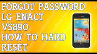 Forgot Password LG Enact VS890 How To Hard Reset