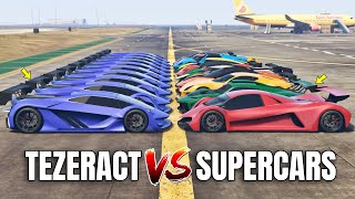 GTA 5 Online: TEZERACT VS 10 FASTEST SUPERCARS (WHICH IS FASTEST?) | DRAG RACE