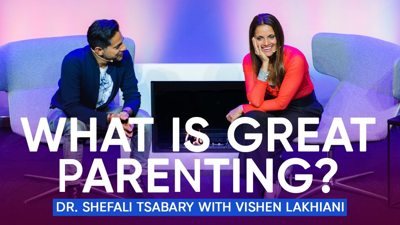 What is Great Parenting? Become A Better Parent |  Dr. Shefali Tsabary with Vishen Lakhiani