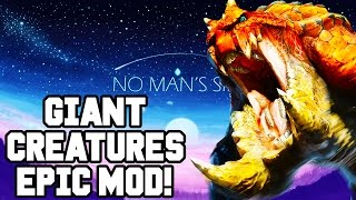 GIANT CREATURES MOD!! No Man's Sky Gameplay Walkthrough - EPIC PC MOD!!