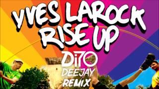 Yves Larock - Rise Up (Dito Remix)