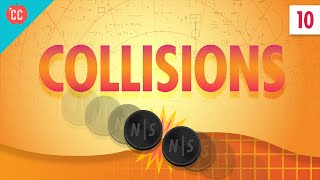 Collisions: Crash Course Physics #10