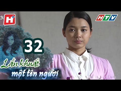 Lẩn Khuất Một Tên Người – Tập 32 | Phim Tâm Lý Việt Nam Hay Nhất 2017