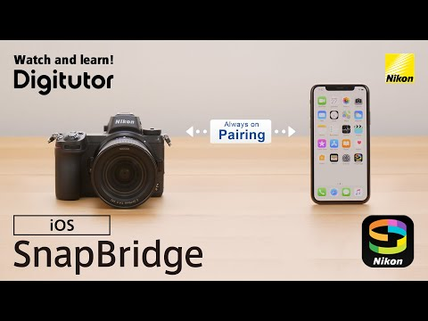 SnapBridge2.5.4 Pairing Your Camera with a Smartphone or Tablet: iOS | Digitutor