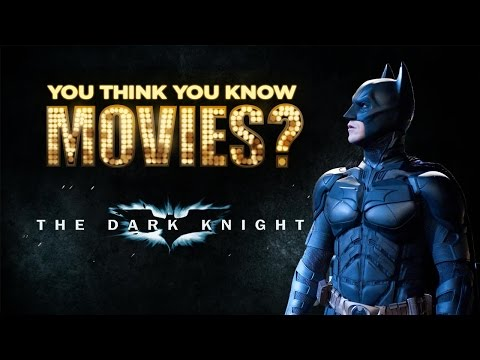 The Dark Knight - You Think You Know Movies?