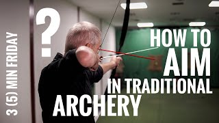 How to Aim in Traditional Archery