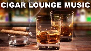 Cigar Lounge Music: 2 Hours of Cigar Lounge Music Playlist with Cigar Lounge Jazz