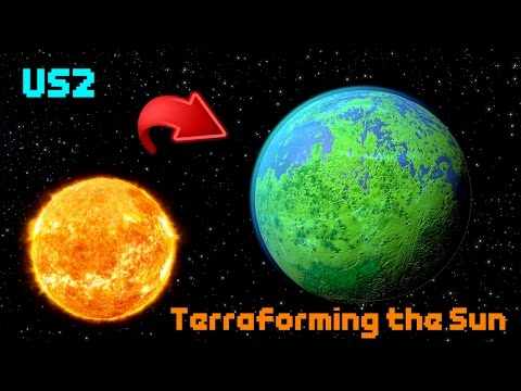 TERRAFORMING THE SUN! [Once Again...] - Universe Sandbox 2