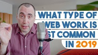 What Type of Web Work is Most Common in 2019