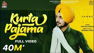 Kurta Pajama (Full Video) Nirvair Pannu | R Nait | Afsana | NehaMalik |  New Punjabi Song