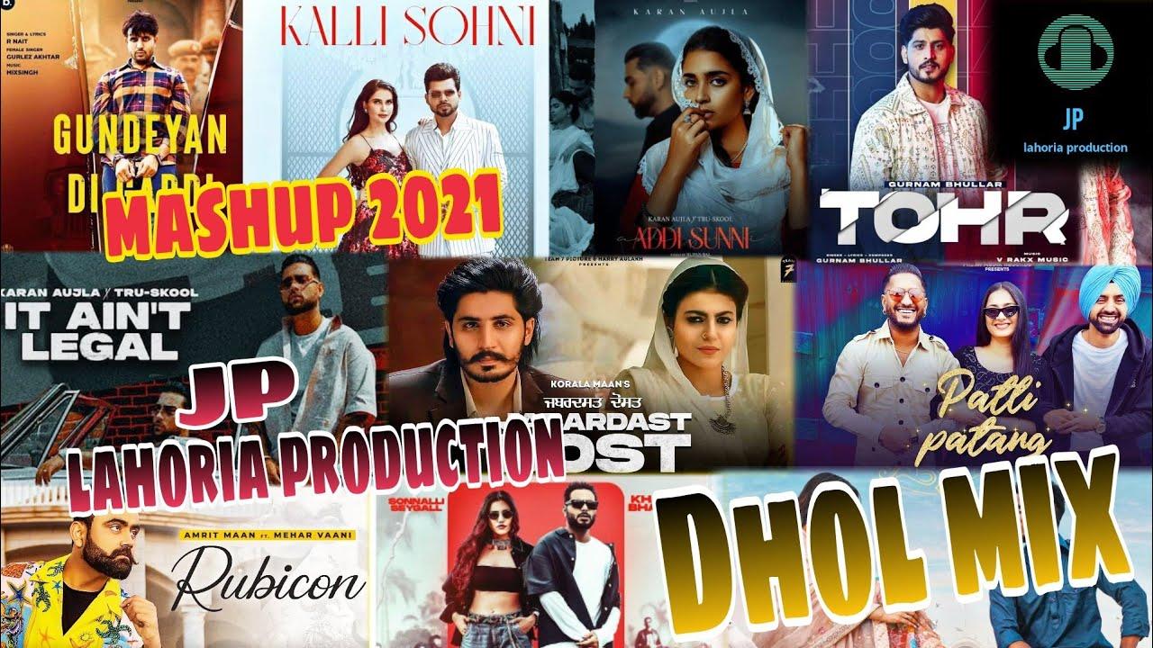 Download New punjabi Mashup Dhol mix 2021 Ft JP lahoria production