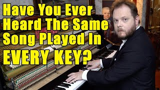 Have You Ever Heard The Same Song Played in Every Key?