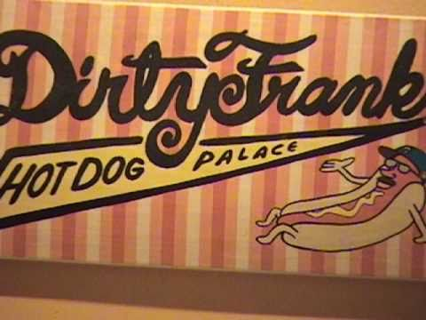 Dirty Frank's Hot Dog Palace of Columbus,Ohio