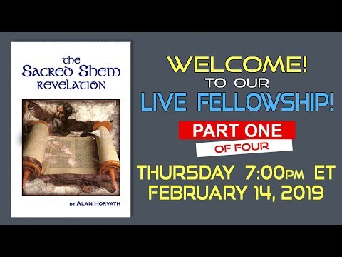 Live Fellowship! Alan Delivers Part 1 of 4 of His Essay titled The Sacred Shem Revelation thumbnail