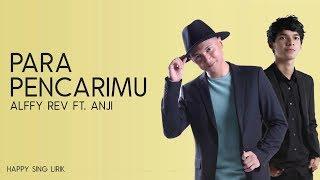 Alffy Rev ft Anji - Para Pencari-Mu (Lirik)