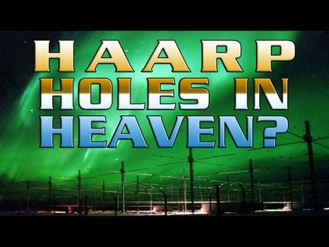 Holes In Heaven: H.A.A.R.P. and Advances inTelsa Technology - FREE MOVIE