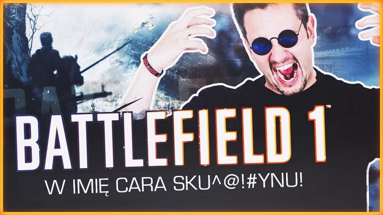 W IMIĘ CARA SK****SYNU! Battlefield 1