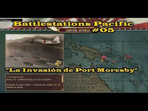 """Battlestations Pacific - La Invasión de Port Moresby """"Campaña Japonesa 05"""""""