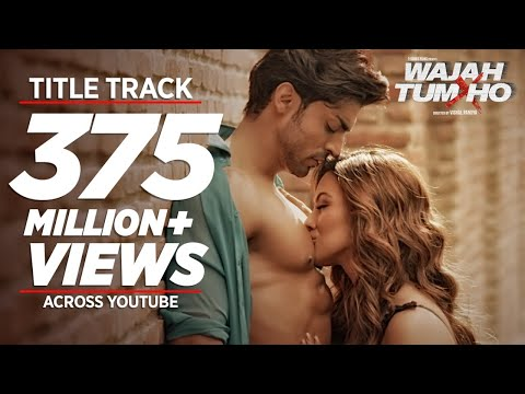 """Wajah Tum Ho""  Full Video (Title Song) Mithoon, Tulsi Kumar, Sana Khan, Sharman, Gurmeet thumbnail"