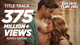 "Video ""Wajah Tum Ho""  Full Video (Title Song) Mithoon, Tulsi Kumar, Sana Khan, Sharman, Gurmeet download MP3, 3GP, MP4, WEBM, AVI, FLV Oktober 2018"