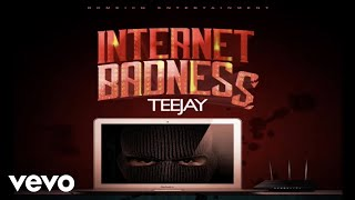 TeeJay - Internet Badness (Official Audio)
