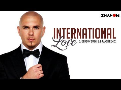 Pitbull | International Love | DJ Shadow Dubai & Dj Ansh Remix
