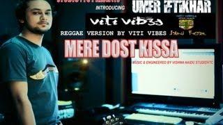 MERE DOST KISSA .. REGGAE VERSION BY VITI VIBES .. SINGER UMER IFTIKHAR