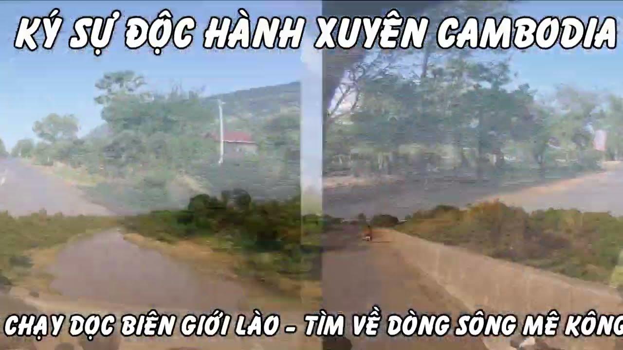 https://gody.vn/blog/dotri887161/post/doc-hanh-xuyen-cambodia-ngay-7-chay-doc-bien-gioi-lao-tim-ve-dong-song-me-kong-4761