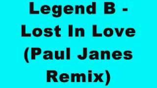 Legend B - Lost In Love (Paul Janes Remix)