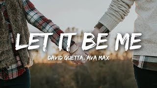 David Guetta - Let It Be Me (Lyrics) ft. Ava Max