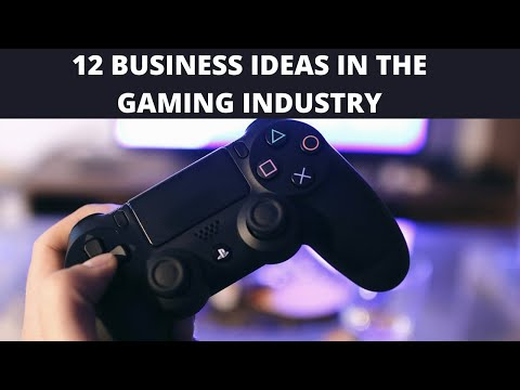 12 Business Ideas In The Gaming Industry For 2020