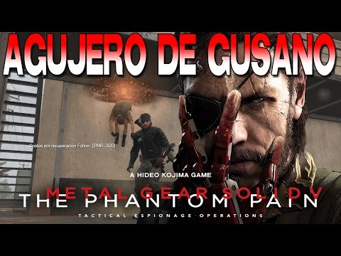 [Metal Gear Solid V: The Phantom Pain] [Guía/truco] Desbloquear agujero de gusano - Español