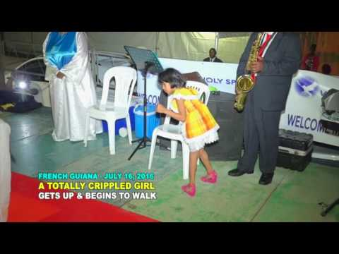 FRENCH GUIANA REVIVAL: A TOTALLY CRIPPLED BABY GETS UP AND BEGINS TO WALK