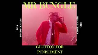 """MR. BUNGLE -  Glutton for Punishment """" -  NEW SONG"""