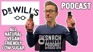 Dr Will and his All Natural Healthy Condiments - The Snack Challenge Podcast