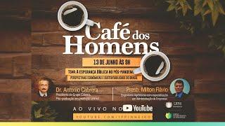 A esperança bíblica na pós-pandemia | Café dos Homens