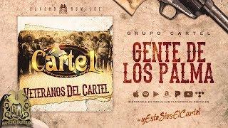 Gente De Los Palma - Grupo Cartel [Official Audio]