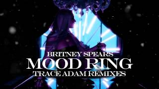 Mood Ring Trace Adam Club Mix Britney Spears
