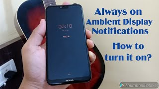 How to Get Always on Ambient display Notifications on Nokia 6.1 Plus?