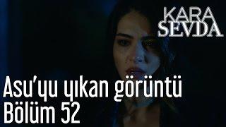 Kara Sevda 52. Bölüm - Asuyu Yıkan Görüntü