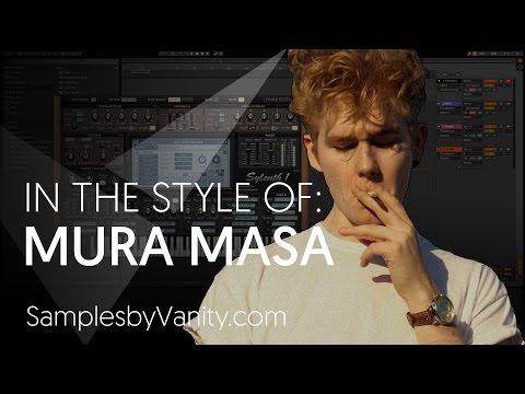 MURA MASA Tutorial: In The Style Of Vol.5 - Mura Masa + Sample Pack & Presets