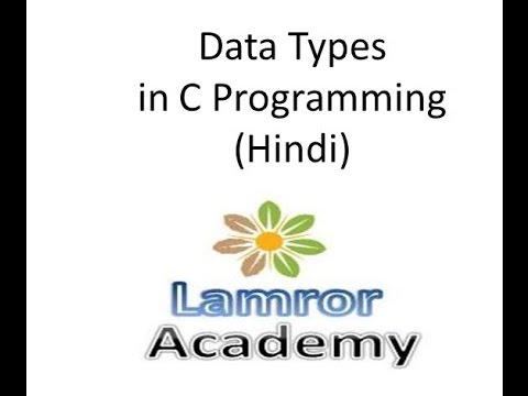 C Tutorial 6 :Data Type in C Programming Hindi - YouTube