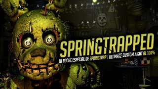 SPRINGTRAPPED.. LA NOCHE ESPECIAL DE SPRINGTRAP | ULTIMATE CUSTOM NIGHT AL 100% FNAF