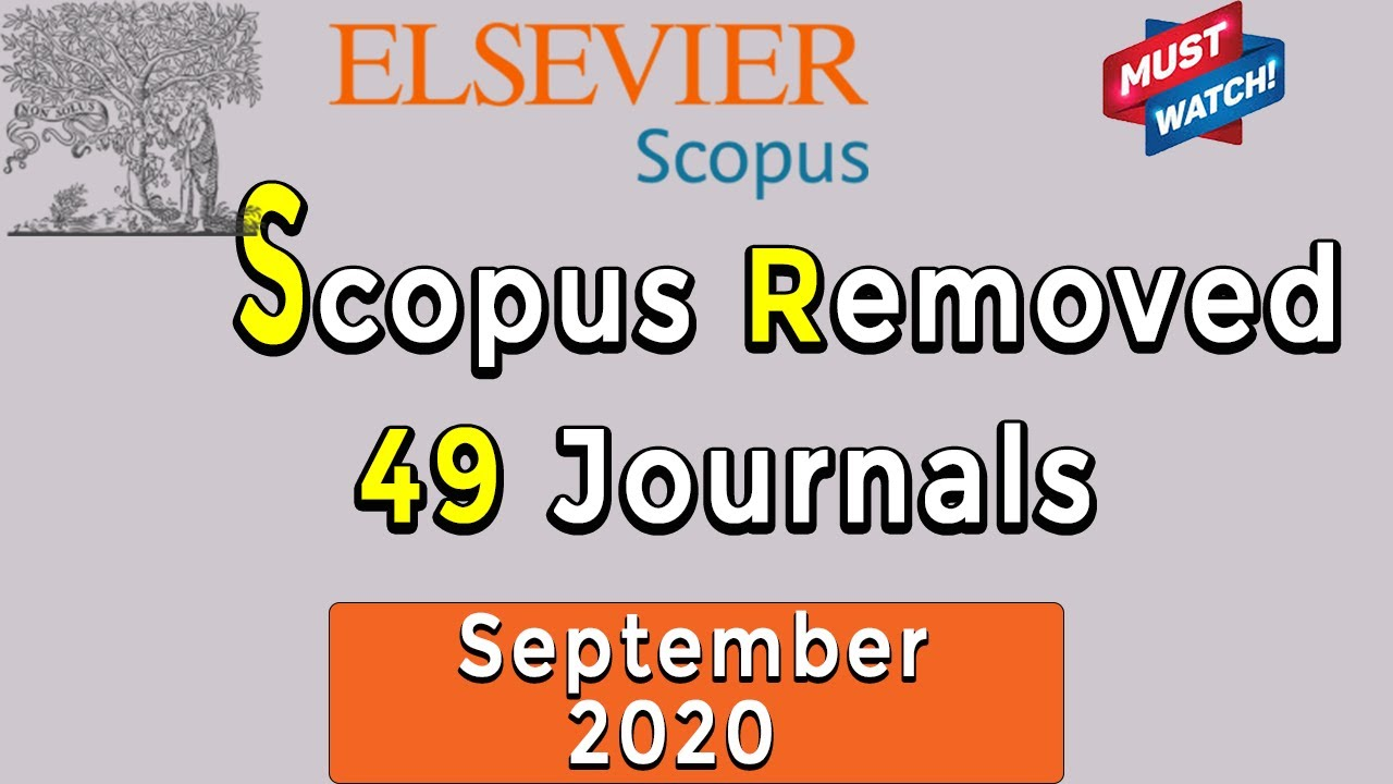 Scopus Removed 49 Journals: September 2020 II Scopus Discontinued Sources  II My Research Support - YouTube