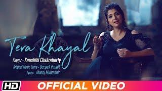 Tera Khayal | Kaushiki Chakraborty | Deepak Pandit | Manoj Muntashir | Latest Hindi Song 2019
