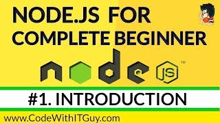 Node JS for Beginners : Learn Node.js Step-by-Step [Part 1] - Introduction to Node.JS (2018)
